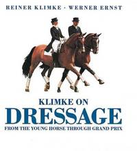 Klimke on Dressage from the Young Horse Through the Grand Prix