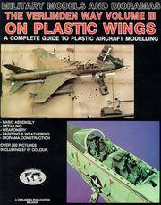 The Verlinden Way, Vol. 3: On Plastic Wings - A Complete Guide to Plastic Aircraft Modelling