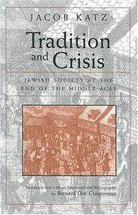 Tradition and crisis : Jewish society at the end of the Middle Ages