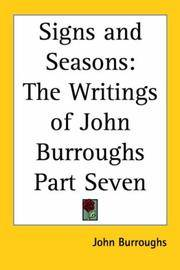 image of Signs and Seasons: The Writings of John Burroughs Part Seven