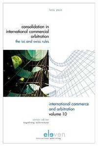 Consolidation in International Commercial Arbitration: The ICC and Swiss Rules (International...