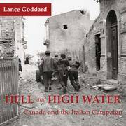 HELL & HIGH WATER  Canada and the Italian Campaign