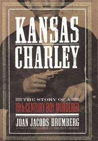 Kansas Charley: The Story of a 19th-Century Boy Murderer
