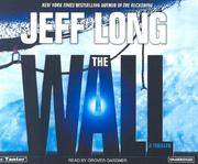 The Wall by  Jeff Long - 2006 - from rerunz entertainment and Biblio.com