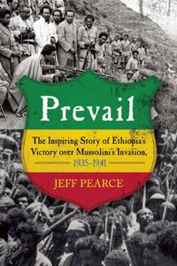 Prevail: The Inspiring Story of Ethiopia's Victory over Mussolini's Invasion