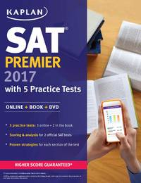 SAT Premier 2017 with 5 Practice Tests: Online + Book + DVD (Kaplan Test Prep)