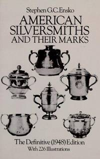 image of American Silversmiths and Their Marks: The Definitive (1948) Edition (Dover Jewelry and Metalwork)
