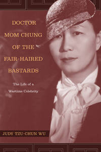 Doctor Mom Chung of the Fair-Haired Bastards: The Life of a Wartime