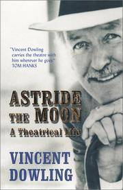 Astride the Moon: A Theatrical Life