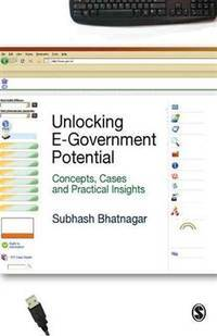 Unlocking E-Government Potential: Concepts, Cases and Practical Insights