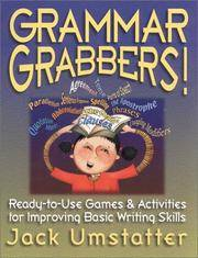 Grammar Grabbers: Ready-To-Use Games & Activities for Improving Basic Writing Skills