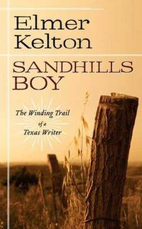 image of Sandhills Boy: The Winding Trail of a Texas Writer