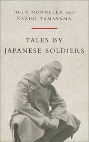 Tales by Japanese Soldiers: Of the Burma Campaign 1942 - 1945