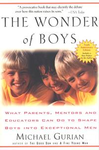 image of The Wonder of Boys: What Parents, Mentors and Educators Can Do to Shape Boys into Exceptional Men
