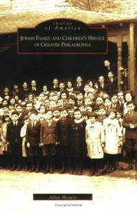 Jewish Family and Children's Service of Greater Philadelphia (PA) (Images of America)