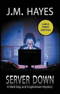 Server Down (Mad Dog & Englishman Mysteries)
