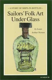Sailors' Folk Art Under Glass. (A Story of Ships-In-Bottles)