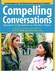 Compelling Conversations: Questions and Quotations on Timeless Topics - An Engaging ESL Textbook for Advanced Students