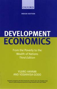 Development Economics: From the Poverty to the Wealth of Nations (Third Edition) by Yujiro Hayami & Yoshihisa Godo  - Paperback  - First edition  - 2005  - from BookVistas (SKU: 17427BV)