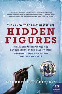 HIDDEN FIGURES by SHETTERLY MARGOT LEE