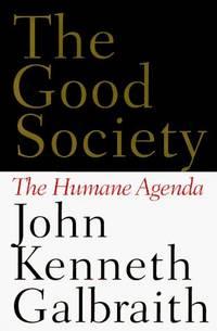image of The Good Society: The Humane Agenda