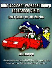 Auto Accident Personal Injury Insurance Claim: (How To Evaluate and Settle Your Loss)