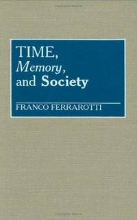 Time, Memory and Society (Contributions in Sociology)