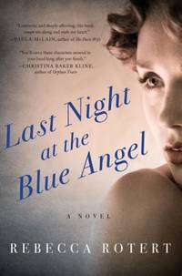 Last Night at the Blue Angel: A Novel