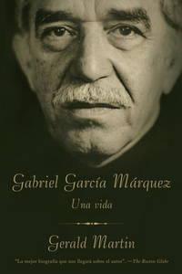 Gabriel García Márquez: Una Vida (Spanish Edition)
