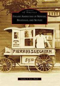 Italian Americans of Newark, Belleville, and Nutley: Images of America