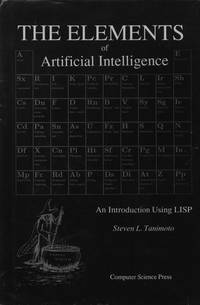 Elements of Artificial Intelligence: An Introduction Using Lisp