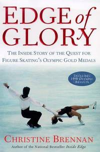 Edge of Glory: The Inside Story of the Quest for Figure Skating's Olympic Gold Medals. [First...