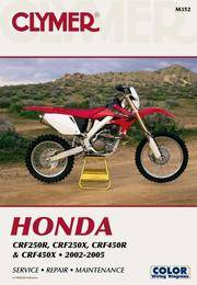 Honda CRF250R, CRF250X, CRF450R and CRF450X, 2002-05, Service, Repair, Maintenance