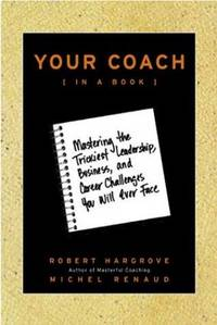 Your Coach (in a Book): Mastering the Trickiest Leadership, Business, and Career Challenges You Will Ever Face by  Michel  Robert; Renaud - Signed First Edition - 2004 - from Embull Enterprises (SKU: 000420)