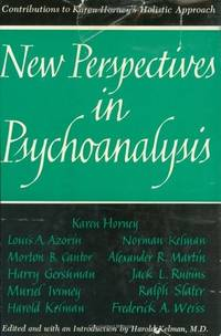 New Perspectives in Psychoanalysis: Contributions to Karen Horney's Holistic Approach.