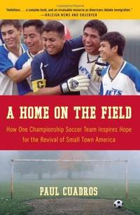 A Home on the Field by Paul Cuadros - Paperback - Later Printing - 2007 - from after-words bookstore and Biblio.com