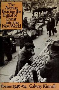 The Avenue Bearing the Initial of Christ into the New World: Poems 1946-1964.