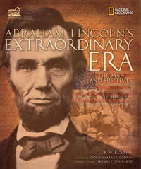 The Man and His Times : Abraham Lincoln's Extraordinary Era