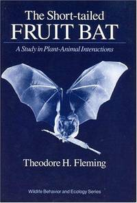The Short-tailed Fruit Bat: A Study in Plant-Animal Interactions