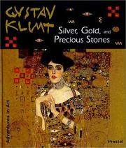 Gustav Klimt: Silver, Gold, and Precious Stones (Adventures in Art)