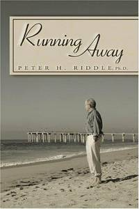 Running Away by Peter Riddle Ph.D - Paperback - First printing - 2004 - from Endless Shores Books and Biblio.com
