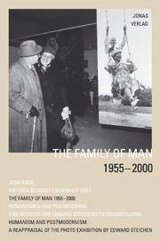 Family of Man 1955-2001: Humanism and Postmodernism: A Reappraisal of the Photo Exhibition by...