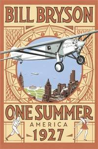 One Summer: America 1927 by  Bill Bryson - Hardcover - from Brit Books Ltd (SKU: 1261148)