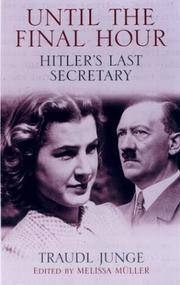 Until the Final Hour: Hitler's Last Secretary