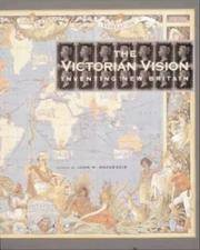 THE VICTORIAN Vision : Inventing New Britain