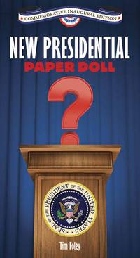 New Presidential Paper Doll Inaugural Edition