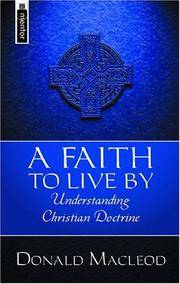 A Faith to Live By: Studies in Christian Doctrine