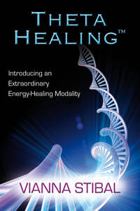 THETAHEALING: Introducing An Extraordinary Energy Healing Modaility