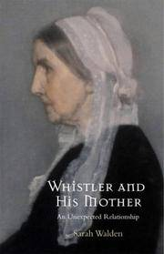Whistler and His Mother: An Unexpected Relationship