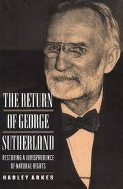 The Return of George Sutherland: restoring a jurisprudence of natural rights